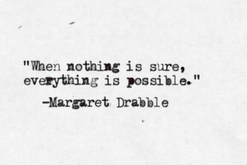 margaret drabble nothing sure