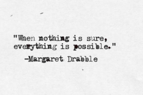 margaret drabble nothing sure